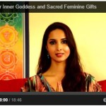 Embrace Your Inner Goddess and Sacred Feminine Gifts