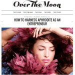 Awaken Aphrodite at Work: Syma's Article in Over the Moon Magazine