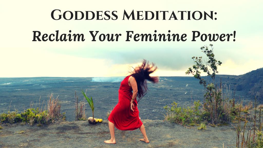 Goddess Meditation: Awaken Your Sacred Feminine Power ...