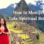 How to Manifest and go on Spiritual Retreats