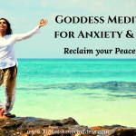 Anxiety Relief Meditation with the Goddesses